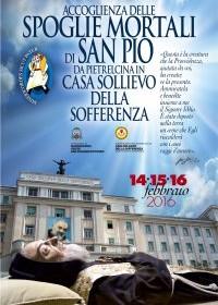 """Dal 14 al 16 febbraio 2016 l'ostensione di San Pio da Pietrelcina in """"Casa Sollievo della Sofferenza"""" di San Giovanni Rotondo (Fg)."""