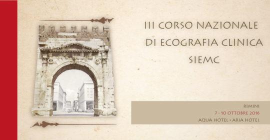 """""""III Corso Nazionale di Ecografia"""" SIEMC. Sala congressi Aqua hotel e Aria hotel. Rimini dal 07 al 10 Ottobre 2016. Partecipanti: Medici, TSRM ed Infermieri."""