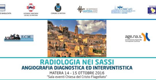 """Corso ECM residenziale gratuito per TSRM, Medici ed Infermieri: """"Radiologia nei sassi – angiografia diagnostica ed interventistica"""". Matera 14 e 15 ottobre 2016. Assegnati 11 (undici) crediti ECM."""