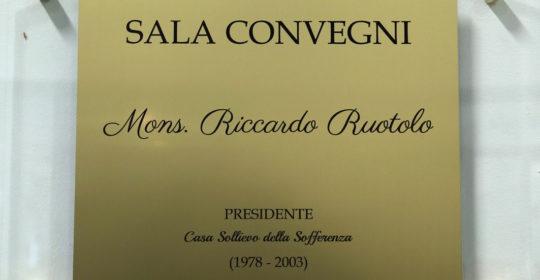 """Intitolata a """"Monsignor Riccardo Ruotolo"""" la sala convegni dell'ospedale """"Casa Sollievo della Sofferenza"""" di San Giovanni Rotondo (Fg)."""