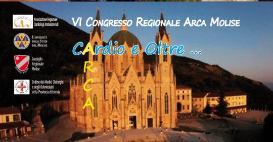 """""""VI Congresso Regionale Arca Molise. Cardio e oltre…"""". Evento n. 1134-188495, accreditato con 10 (dieci) crediti ECM per: Medici, TSRM, Infermieri, Tecnici Perfusionali."""