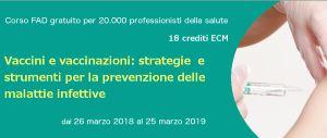 """Corso ECM FAD gratuito per tutte le Professioni: """"Vaccini e vaccinazioni: strategie e strumenti per la prevenzione delle malattie infettive"""". Assegnati 18 (diciotto) crediti ECM."""
