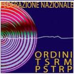 """Federazione Nazionale Ordini dei TSRM e delle Professioni Sanitarie Tecniche, della Riabilitazione e della Prevenzione: """"Recepimento Direttiva 2013/59/Euratom – Documento di posizionamento FNO TSRMPSTRP""""."""