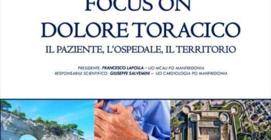 """""""Focus on dolore toracico"""". Manfredonia (Fg) 18 maggio 2019. Accreditato con 7 (sette) crediti ECM per: Medici; TSRM; Infermieri; Infermieri Pediatrici; TSLB."""