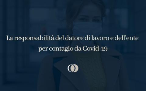 La responsabilità del datore di lavoro ai tempi del Covid-19.