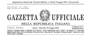 Decreto Rilancio in Gazzetta Ufficiale. Supplemento Ordinario n. 21/L alla Gazzetta Ufficiale Serie generale – n. 12819 del 19 maggio 2020.